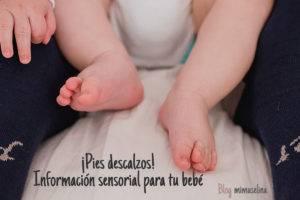 Beneficios de los pies descalzos en los bebés información sensorial mimuselina