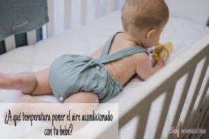 A qué temperatura poner el aire acondicionado con un bebé, mimuselina
