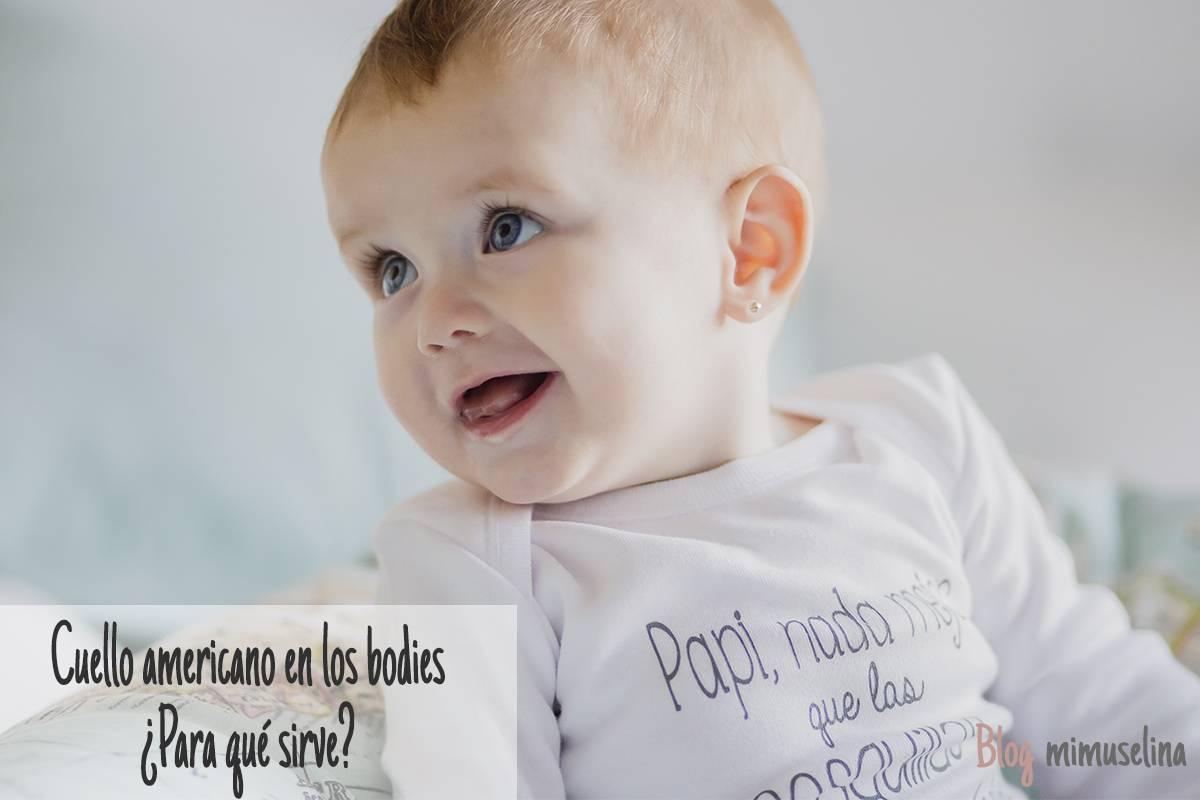 Cuello americano de los bodies de bebé, para qué sirve, blog mimuselina