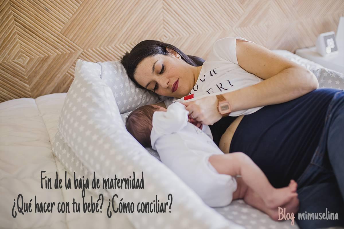 fin baja maternal qué hacer con el bebé